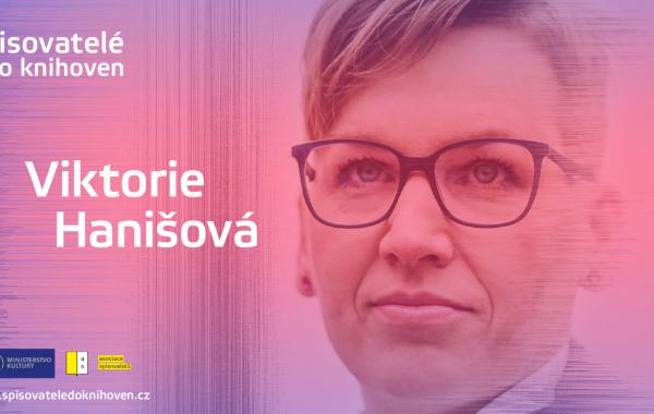 ON-LINE Spisovatelé do knihoven: Viktorie Hanišová